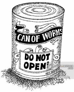 'Can of worms - do not open!'
